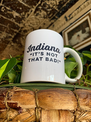 """INDIANA """"IT'S NOT THAT BAD"""" MIUG"""