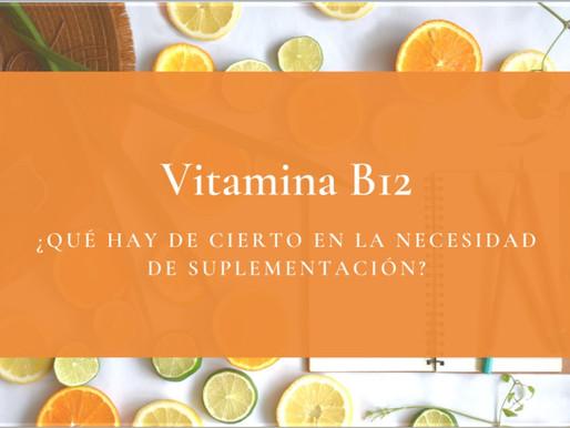 Vitamina B12, ¿es realmente necesaria?