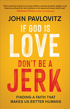If God Is Love, Don't Be a Jerk.jpg