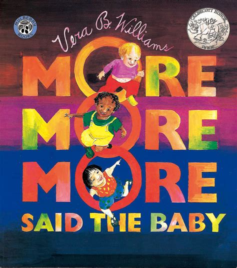 More, More, More said the Baby, by Vera B. Williams