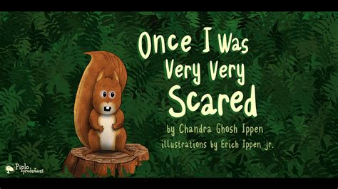 Once I Was Very Very Scared by Chandra Ghosh Ippen. Illustrated by Erich Peter Ippen Jr.