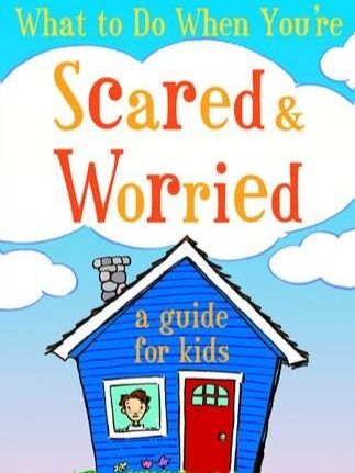 What to Do When You're Scared and Worried