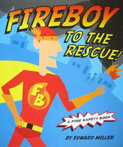 Fireboy to the Rescue: a Fire Safety Book