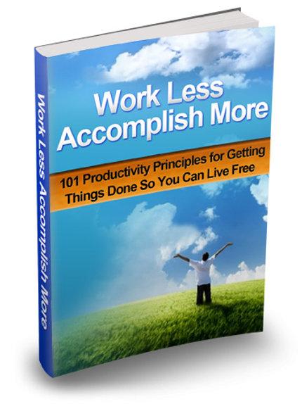 Work Less Accomplish More e-book