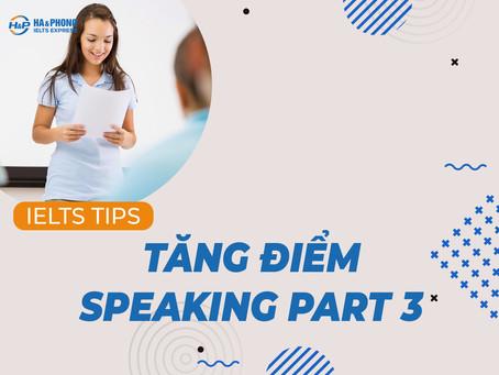 [IELTS TIPS] Tăng Điểm Speaking Part 3 Không Khó!!