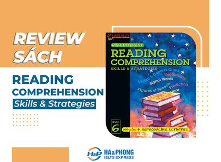 Review chi tiết trọn bộ: Reading Comprehension Skills and Strategies - Ai học IELTS cũng nên học?