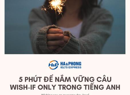 5 PHÚT ĐỂ LÀM CHỦ CÂU WISH - IF ONLY TRONG TIẾNG ANH
