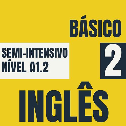 2021 - Semi-Intensivo Básico 2 - Inglês  (A1.2)