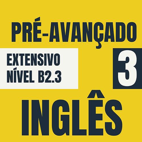 Pré-Avançado 3 - Inglês (B2.3)
