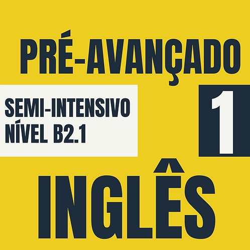Semi-Intensivo Pré-Avançado 1 - Inglês (B2.1)