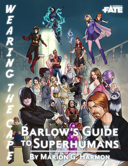 Wearing the Cape: Barlow's Guide to Superhumans - PDF Edition