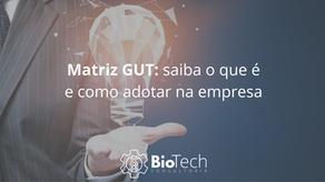 Matriz GUT: saiba o que é e como adotar na empresa
