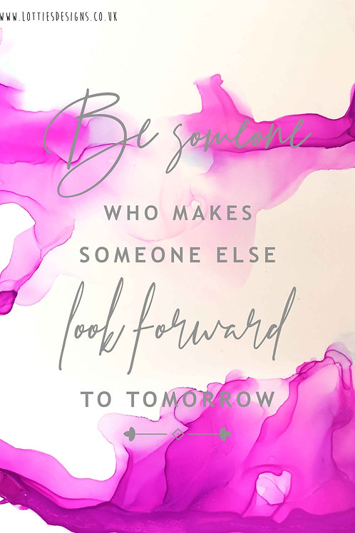 Be someone who makes... - Print