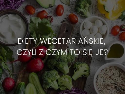Diety  wegetariańskie – czyli z czym to się je