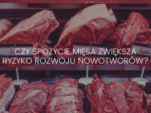 Czy spożycie mięsa zwiększa ryzyko rozwoju nowotworów?