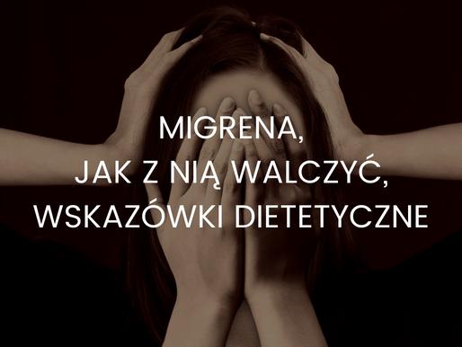 Migrena – jak z nią walczyć – wskazówki dietetyczne