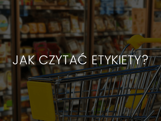 Jak czytać etykiety i składy produktów spożywczych?
