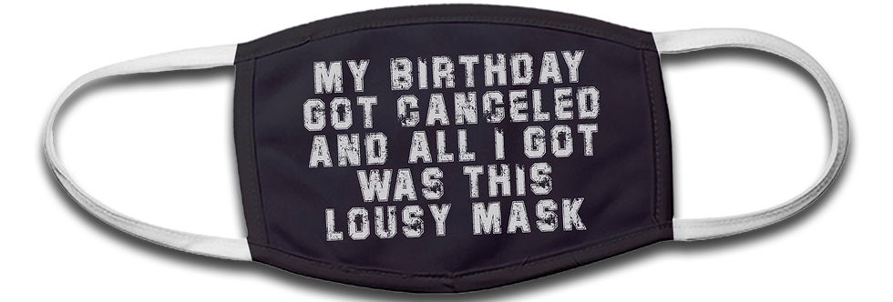 Birthday Canceled - Lousy Mask