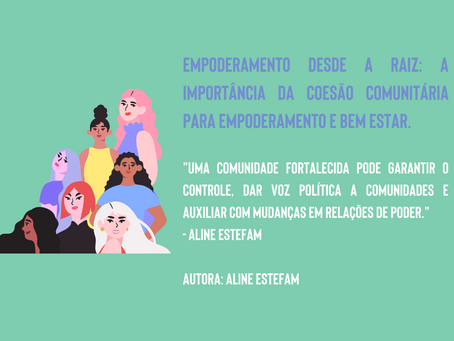 Empoderamento desde a raiz: a importância da coesão comunitária para empoderamento e bem estar.