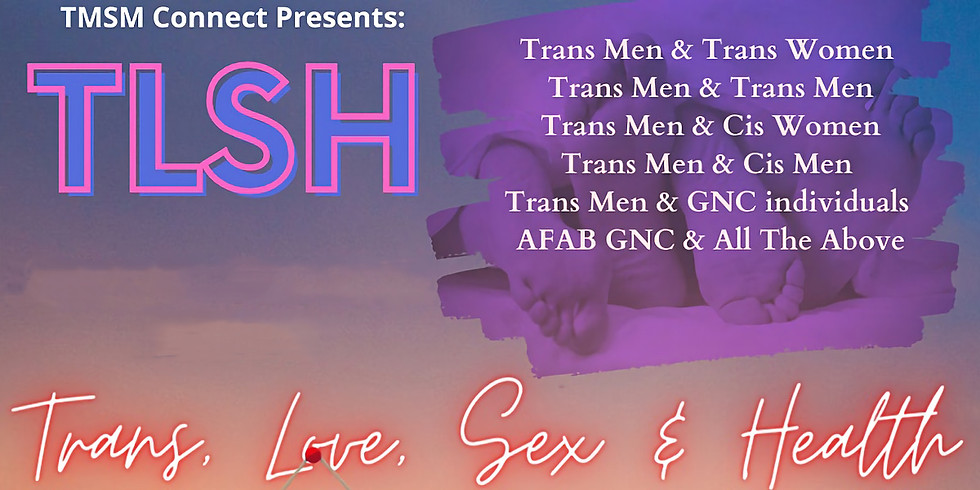 TLSH - Trans, Love, Sex & Health Group Discussion