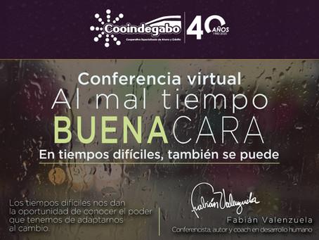 CONFERENCIA VIRTUAL - AL MAL TIEMPO BUENA CARA