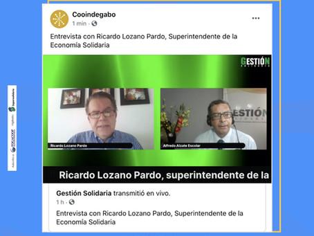 ENTREVISTA CON RICARDO LOZANO PARDO SUPERINTENDENTE DE LA ECONOMÍA SOLIDARIA
