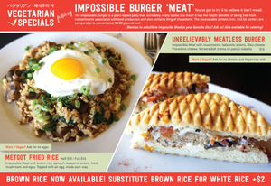 Our specials menu featuring Vegetarian dishes made with Impossible Burger Meat