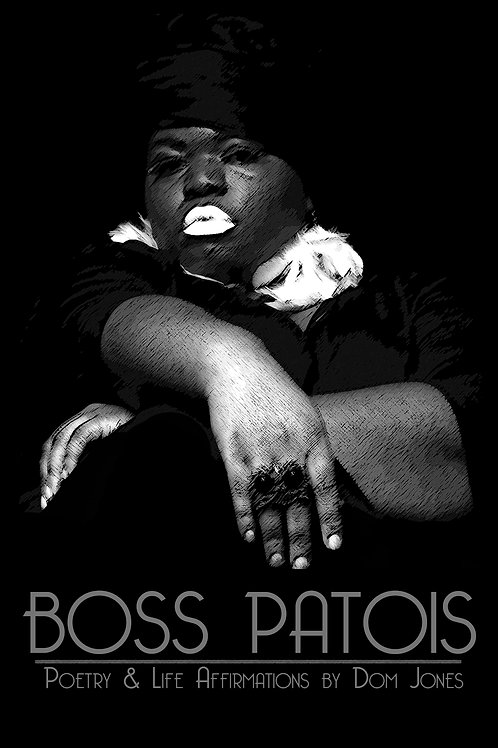 Boss Patois: Poetry & Life Affirmations