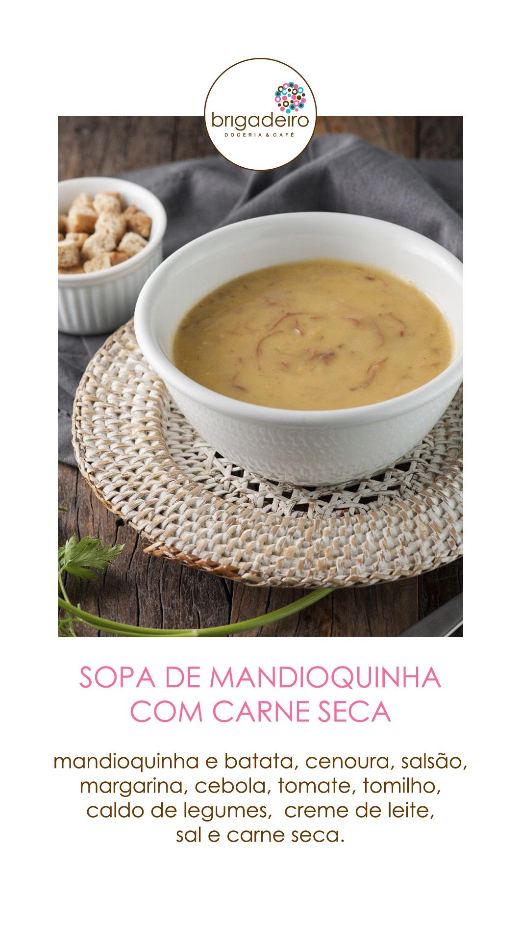 SOPA MANDIOQUINHA COM CARNE SECA