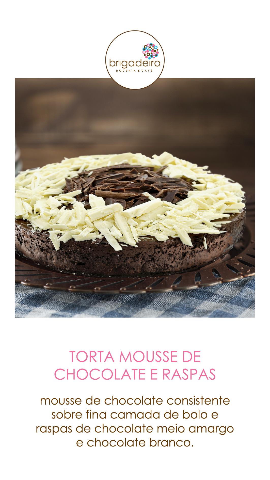 TORTA MOUSSE DE CHOCOLATE E RASPAS