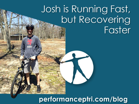 Josh is Running Fast, but Recovering Faster