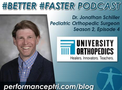 #BETTER #FASTER Podcast - Dr. Jonathan Schiller - Pediatric Orthopedics