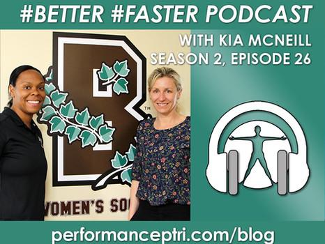 #Better #Faster Podcast- Kia McNeill- Brown University's Women's Soccer Coach