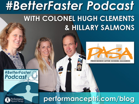 #BetterFaster Podcast - Colonel Hugh Clements and Hillary Salmons - Providence After School Alliance