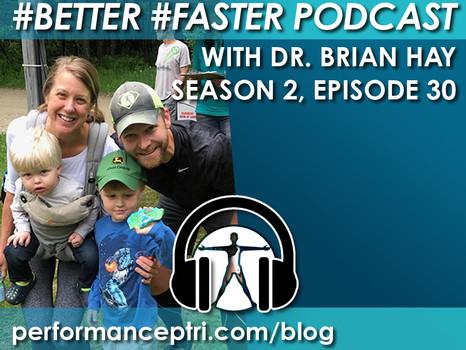 #BETTER #FASTER Podcast- Ultramarathons - Dr. Brian Hay