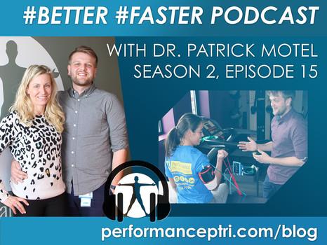 #BETTER #FASTER Podcast- Dr. Pat Motel- Blood Flow Restriction