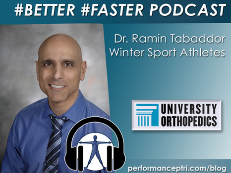 #BETTER #FASTER Podcast - Dr. Ramin Tabaddor - Winter Sport Athletes