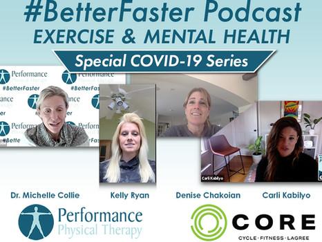 #BetterFaster Podcast - Exercise & Mental Health - CORE - Denise Chakoian, Kelly Ryan, Carli Kabilyo