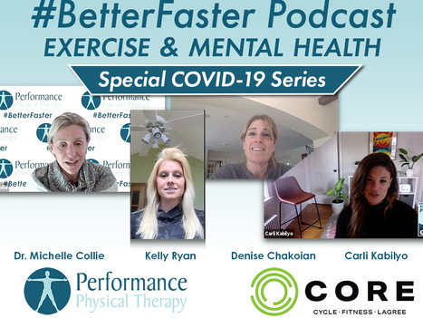 #BetterFaster Podcast - Exercise & Mental Health - CORE - Denise Chakoian, Kelly Ryan, Carli Kabilyo