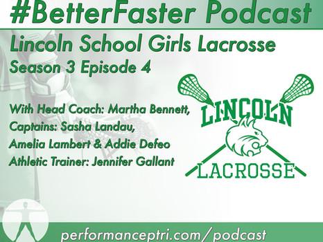 #BetterFaster Podcast - Lincoln School Girls Lacrosse