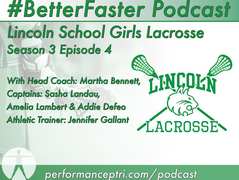#BetterFaster Podcast - Lincoln School Girls Lacrosse