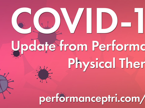 Performance Physical Therapy clinics have joined the lock-down. BUT we are still seeing patients!