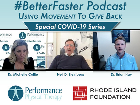 #BetterFaster Podcast - Using Movement to Give Back - RI Foundation - Neil Steinberg & Dr. Brian Hay