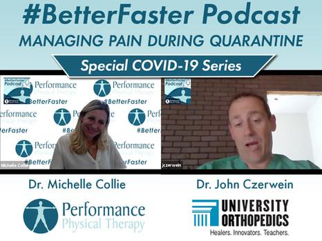 #BetterFaster Podcast - Managing Pain During Quarantine - Dr. John Czerwein - University Orthopedics