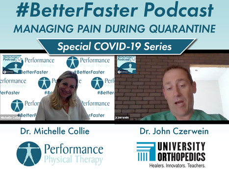 #BetterFaster Podcast - Managing Pain During Quarantine - Dr. John Czerwein - University Orthopedics