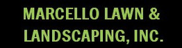Marcello Lawn & Landscaping, Inc.