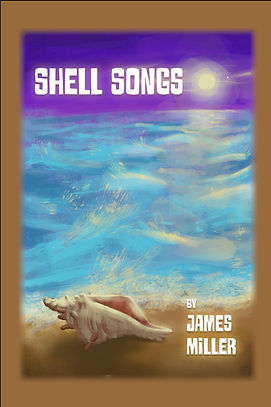 Shell Songs by James Miller