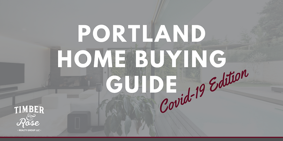 Portland Home Buying Guide - COVID 19 Edition