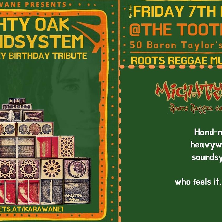 Mighty Oak Soundsystem- Bob Marley Birthday Tribute!