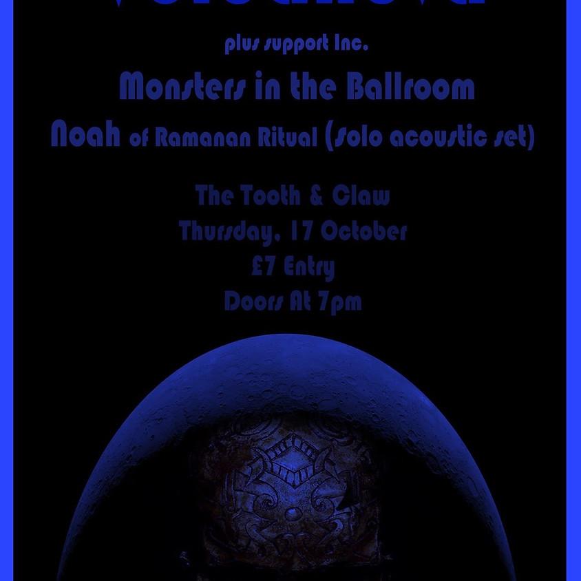 Volcanova plus Monsters in the Ballroom & Noah (Ramanan Ritual)